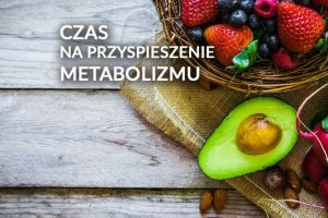 Czas na przyspieszenie metabolizmu